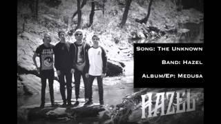 The Unknown - Hazel | Single
