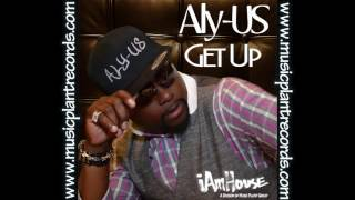 "Aly-US ""Get Up"""
