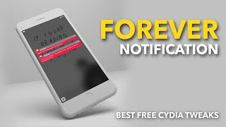 Forever Notification - Best Free Tweaks for iPhone, iPod, and iPad