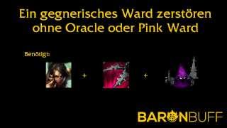 Baronbuff.de | Wards zerstören ohne Oracle oder Pink Ward