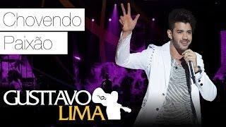 Gusttavo Lima - Chovendo Paixão - [DVD Ao Vivo Em São Paulo] (Clipe Oficial)