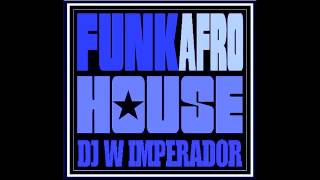 Midnight   Funk Afro House DJ W IMPERADOR