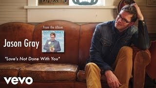 Jason Gray - Love's Not Done With You (Lyric Video)