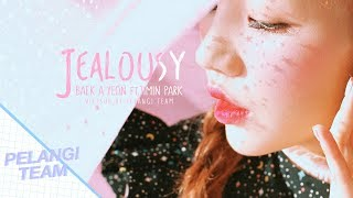 [Vietsub][Audio] Jealousy (질투가 나) - Baek A Yeon(백 아연) (Feat. Jimin Park (박지민))