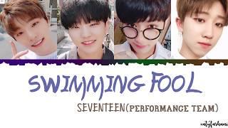 SEVENTEEN (세븐틴) - Swimming Fool (Performance Team) Lyrics [Color Coded_Han_Rom_Eng]