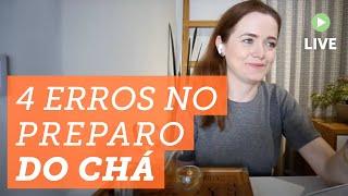 Chá com a Helena: 4 Erros no Preparo do Chá que você PRECISA evitar ?