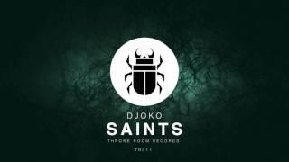 DJOKO - Saints [Throne Room Records]