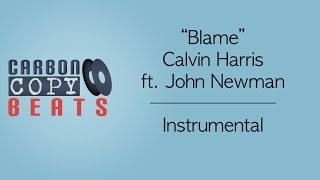 Blame - Instrumental (In The Style Of Calvin Harris ft. John Newman)