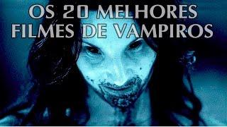 Os 20 Melhores Filmes de Vampiros