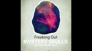 Freaking Out - Mystery Skulls (Lyrics)