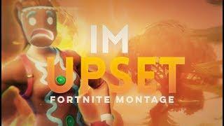Fortnite Montage - Im Upset