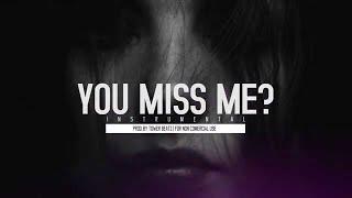 You Miss Me - Instrumental Sad Piano | Emotional R&B Beat | Prod. Tower Beatz