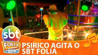 Psirico agita o Carnaval | SBT Folia 2019
