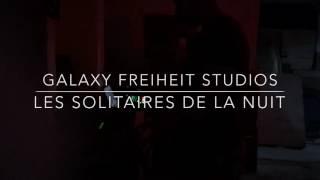 Galaxy Freiheit Studios Presents: Les Solitaires de la Nuit