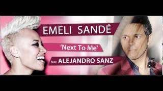 Emeli Sandé - Next to Me feat. Alejandro Sanz
