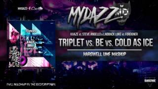 Triplet vs. Be vs. Cold As Ice (Hardwell Mashup)