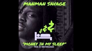 ManMan Savage   Money In My Sleep