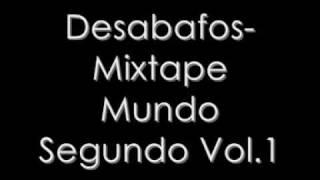 Desabafos - Mundo Segundo (Mixtape Mundo Segundo Vol.1)
