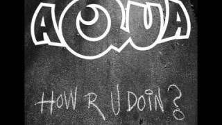 Aqua - How R U Doin? (OFFICIAL - 320 kbps)
