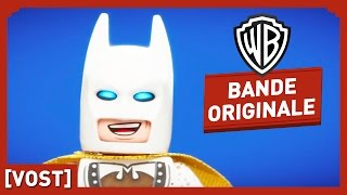 LEGO Batman, Le Film - Friends Are Family - Bande Originale (VOST)
