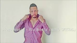Diogo Araújo - Ela Rebola (Áudio Oficial)