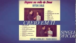 Luiz de Carvalho - Creio em Ti (Cd Ontem e Hoje) 1974