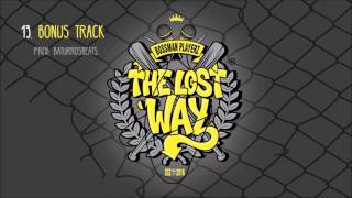 13. Bonus Track -Bossman PlayerZ- THE LOST WAY (prod. BaturrosBeats)