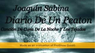 Joaquín Sabina - Diario De Un Peaton - Canción De Cuna De La Noche Y Los Tejados