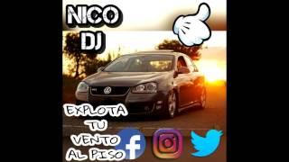 EXPLOTA TU VENTO AL PISO-NICO DJ