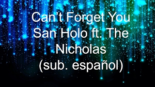 Can't forget you-San Holo ft. The Nicholas (sub español)