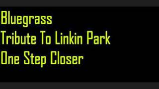 One Step Closer - Bluegrass Tribute To Linkin Park HQ