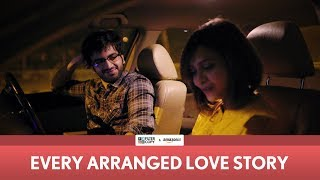 FilterCopy | Every Arranged Love Story | Ft. Ayush Mehra and Shreya Gupto