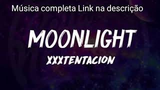 XXXTENTACION - MOONLIGHT (OFFICIAL MUSIC) BAIXAR MP3