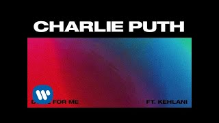 Charlie Puth - Done for Me (feat. Kehlani)
