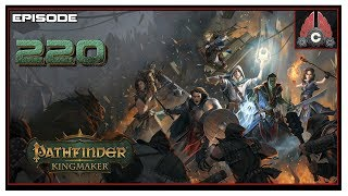 Let's Play Pathfinder: Kingmaker (Hard/Inquisitor) With CohhCarnage - Episode 220
