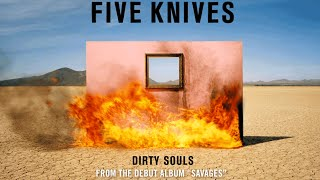 Five Knives - Dirty Souls (Audio)
