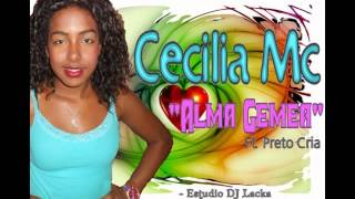 CECILIA MC - ALMA GEMEA Ft. Preto Cria [Estudio DJ Lacka]