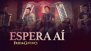 Fred & Gustavo - Espera aí (EP Eu Tô Com Você)