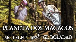 MC LELEU Part: Mc GL - PLANETA DOS MACACO (( DJ DLON & DJ DB ))