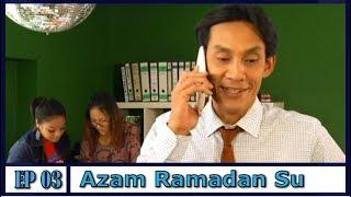 Azam Ramadan Su | Episod 3 width=