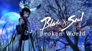 [MV] Broken World - Blade & Soul