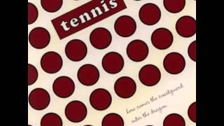 Tennis - Here Comes The Coastguard