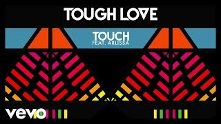 Tough Love - Touch ft. Arlissa