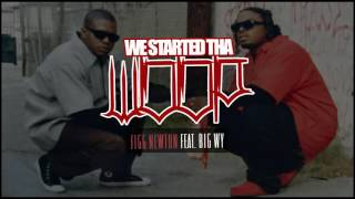 "FIGG NEWTON FEAT. BIG WY ""WE STARTED  THA WOOP"" (OFFICIAL AUDIO)"