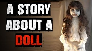 """A Story About A Doll"" Creepypasta"
