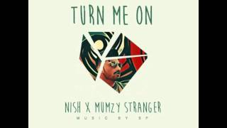 NISH X MUMZY STRANGER - TURN ME ON - TEASER 2