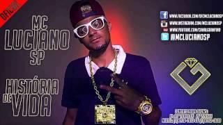 Mc Luciano SP -  História de Vida - Música Nova 2013 ( Granfino Produções ) Lançamento 2014