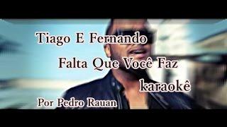 Tiago E Fernando - Falta Que Você Faz -Karaoke