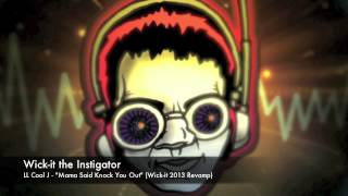 "Wick-it the Instigator - LL Cool J ""Mama Said Knock You Out"" (Wick-it 2013 Revamp)"