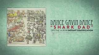 Dance Gavin Dance - Shark Dad